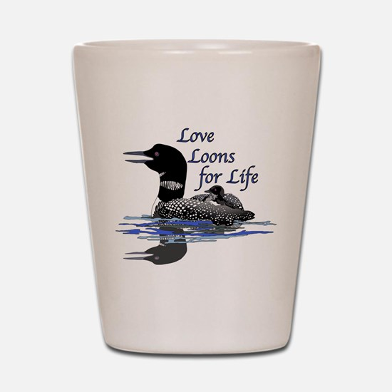 Love Loons for Life Shot Glass