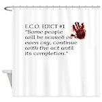 E.C.O. Edict #1 Shower Curtain