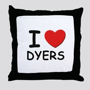 I love dyers Throw Pillow
