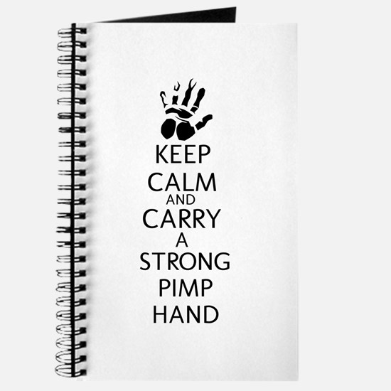 KEEP CALM AND CARRY A STRONG PIMP HAND Journal