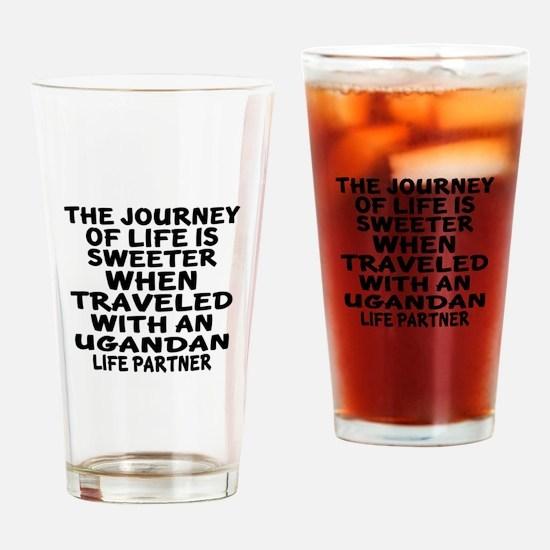 Traveled With Ugandan Life Partner Drinking Glass
