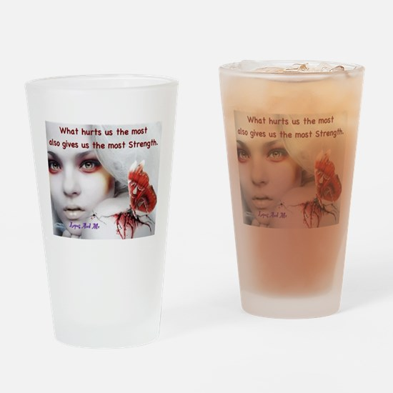 What hurts us the most Drinking Glass