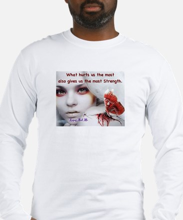 What hurts us the most Long Sleeve T-Shirt