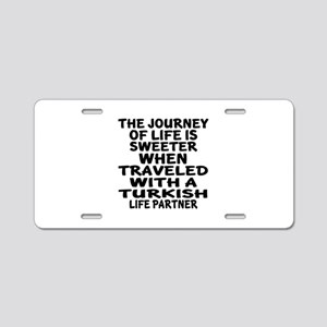 Traveled With Turkish Life Aluminum License Plate