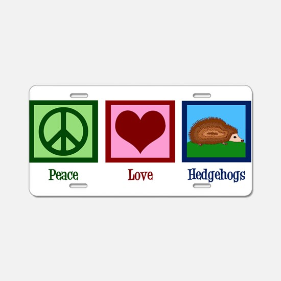 Peace Love Hedgehogs Aluminum License Plate
