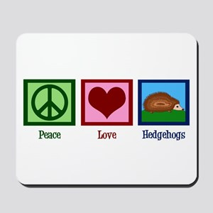 Peace Love Hedgehogs Mousepad