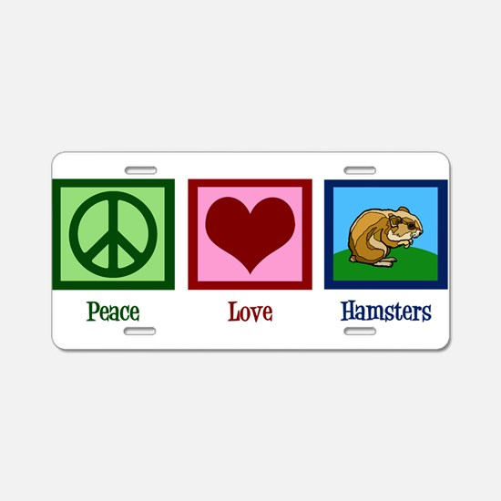 Peace Love Hamsters Aluminum License Plate
