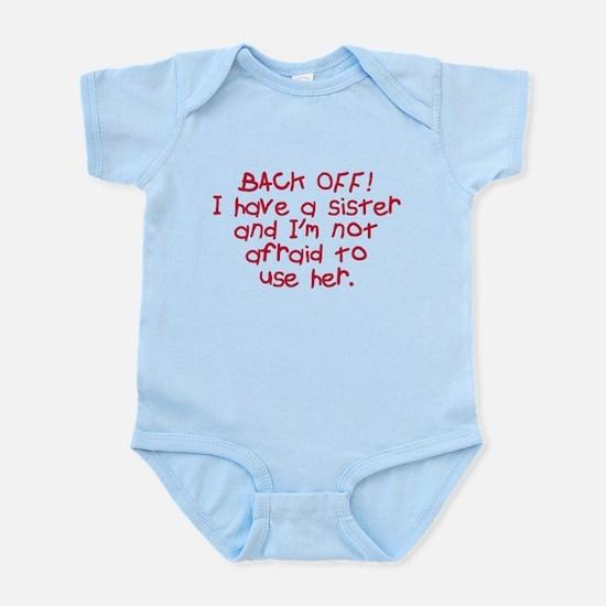 Back off I have a sister Infant Bodysuit