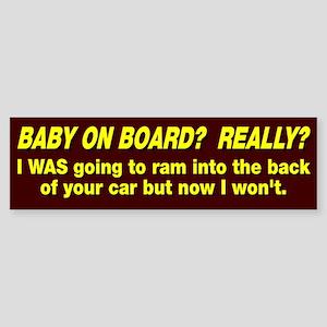 Baby On Board, Really? Sticker (Bumper)
