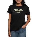 Drink Like a Champion Women's Dark T-Shirt