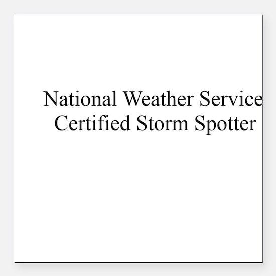 "Storm Spotter Square Car Magnet 3"" x 3"""