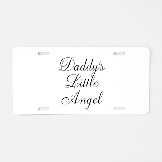 Daddys Little Angel Black Script Aluminum License