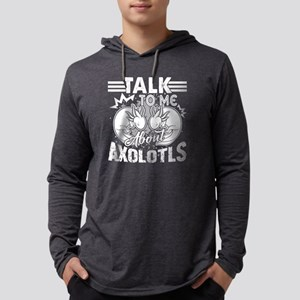 TALK TO ME ABOUT AXOLOTLS SHIRT Mens Hooded Shirt