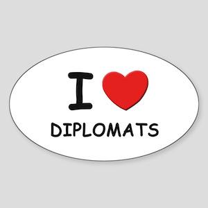 I love diplomats Oval Sticker