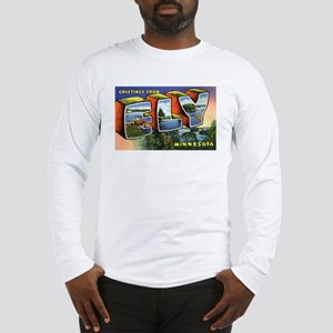 Ely Minnesota Greetings (Front) Long Sleeve T-Shir