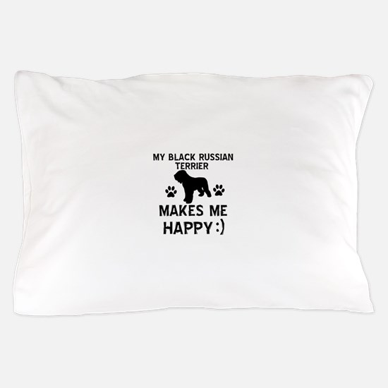 My Black Russian Terrier Makes Me Happy Pillow Cas