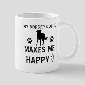 My Border Collie Makes Me Happy Mug