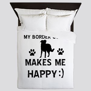 My Border Collie Makes Me Happy Queen Duvet