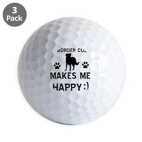 My Border Collie Makes Me Happy Golf Balls