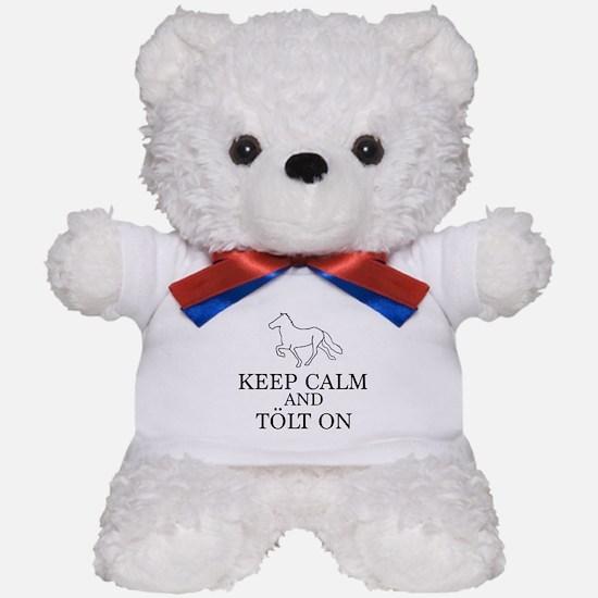 Keep Calm and Tolt On Teddy Bear