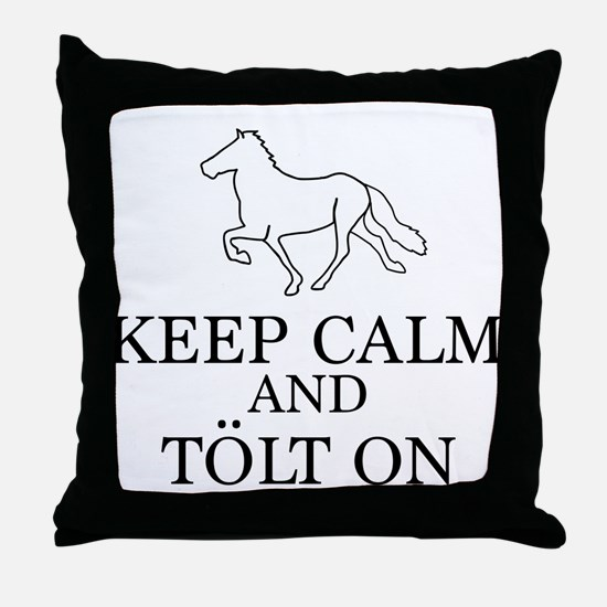 Keep Calm and Tolt On Throw Pillow