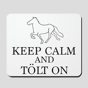 Keep Calm and Tolt On Mousepad