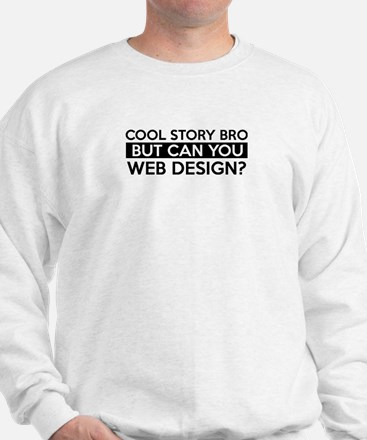 Web Design job gifts Sweatshirt
