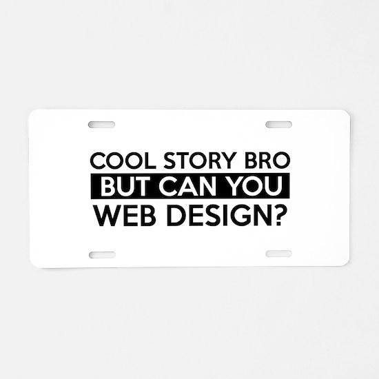 Web Design job gifts Aluminum License Plate