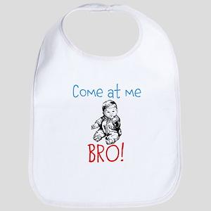 Come at me BRO! baby edition Bib