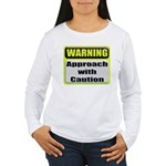 Approach With Caution Women's Long Sleeve T-Shirt