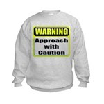 Approach With Caution Kids Sweatshirt
