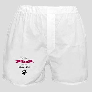 I'm Not Single I Have a Shar-Pei Boxer Shorts