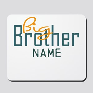 Personalized Add Name Big Brother Print Mousepad