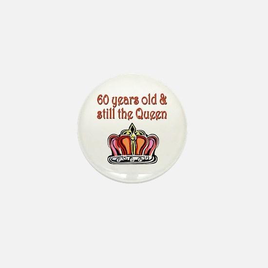 60 YR OLD QUEEN Mini Button