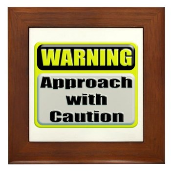 Approach With Caution Framed Tile