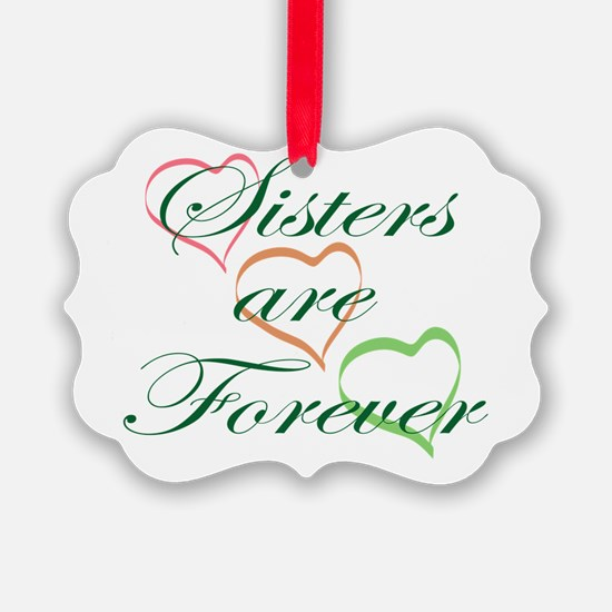 Sisters Are Forever Ornament