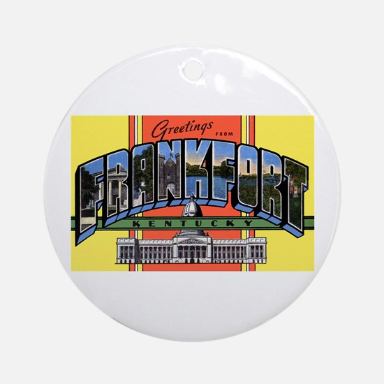 Frankfort Kentucky Greetings Ornament (Round)