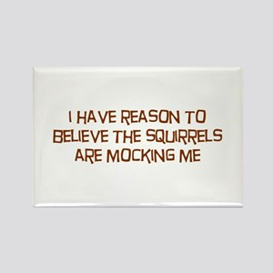 The Squirrels Are Mocking Me Rectangle Magnet