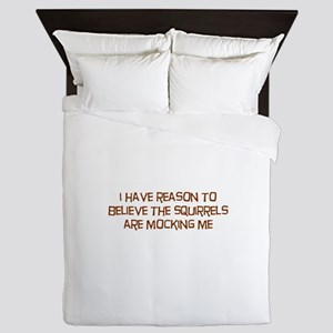 The Squirrels Are Mocking Me Queen Duvet