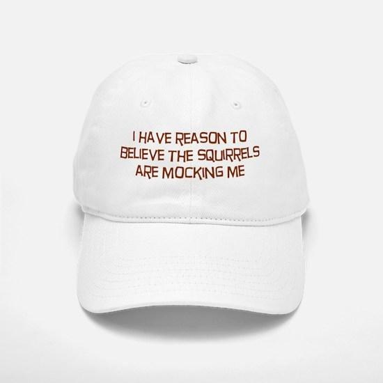 The Squirrels Are Mocking Me Baseball Baseball Baseball Cap