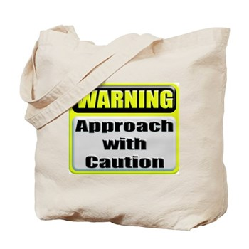 Approach With Caution Tote Bag