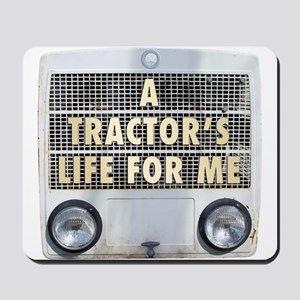 A tractor's life for me Mousepad