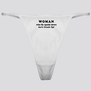 Saying: Woman Have Crack Up Classic Thong