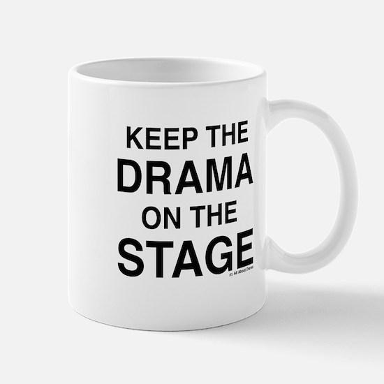 KEEP THE DRAMA ON THE STAGE Mug