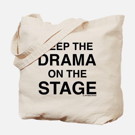 KEEP THE DRAMA ON THE STAGE Tote Bag