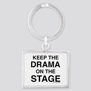 KEEP THE DRAMA ON THE STAGE Keychains