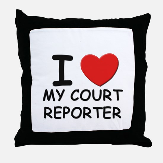 I love court reporters Throw Pillow