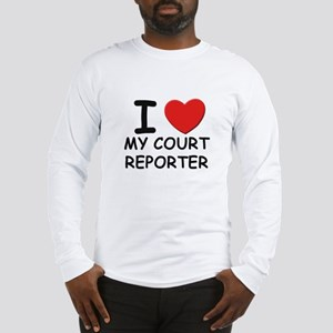 I love court reporters Long Sleeve T-Shirt