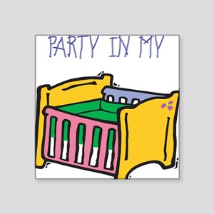 "PARTY-IN-MY-CRIB,B Square Sticker 3"" x 3"""