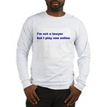 I'm not a lawyer but... Long Sleeve T-Shirt